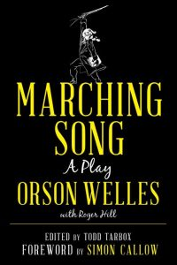 Marching Song, A Play By Orson Welles
