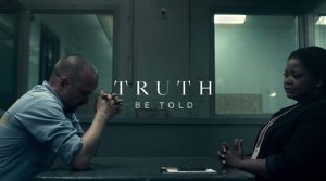 Trailer: <i>Truth Be Told</i>