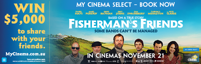See Fisherman S Friends With My Cinema For Your Chance To Win 5 000 To Share With Your Friends Filmink