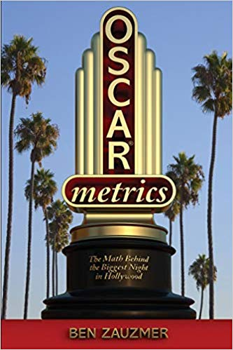 <i>Oscarmetrics</i>: The Math Behind the Biggest Night in Hollywood