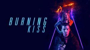 Filmink Presents: <i>Burning Kiss</i>