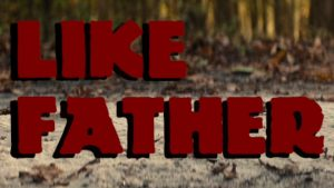 Video Essay: <i>Like Father</i>