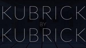 Trailer: <i>Kubrick by Kubrick</i>