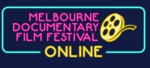The Melbourne Documentary Film Festival…Online