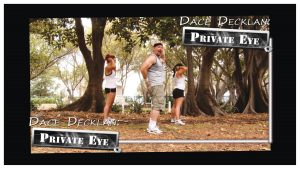 Living in the Shadow of Dace Decklan: Private Eye